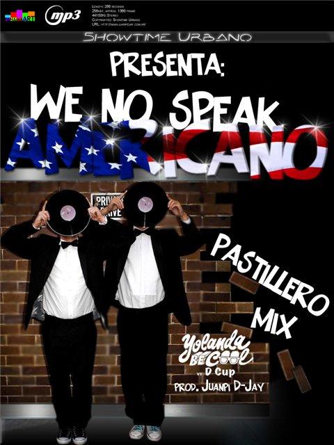 Yolanda Be Cool & DCUP – We No Speak Americano (DJ Chuckie & METI ...