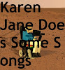 Karen Jane Does Some Songs