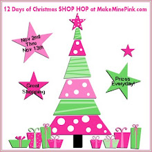 Make Mine Pink 12 Days of Christmas Shop Hop  Come Join the Fun!!!!!!