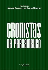 Cronistas de Pernambuco em colaboração com Antônio Campos (capa Patrícia Lima) lançado em 2010