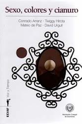 """""""Sexo, Colores y Cianuro"""" (2007)"""