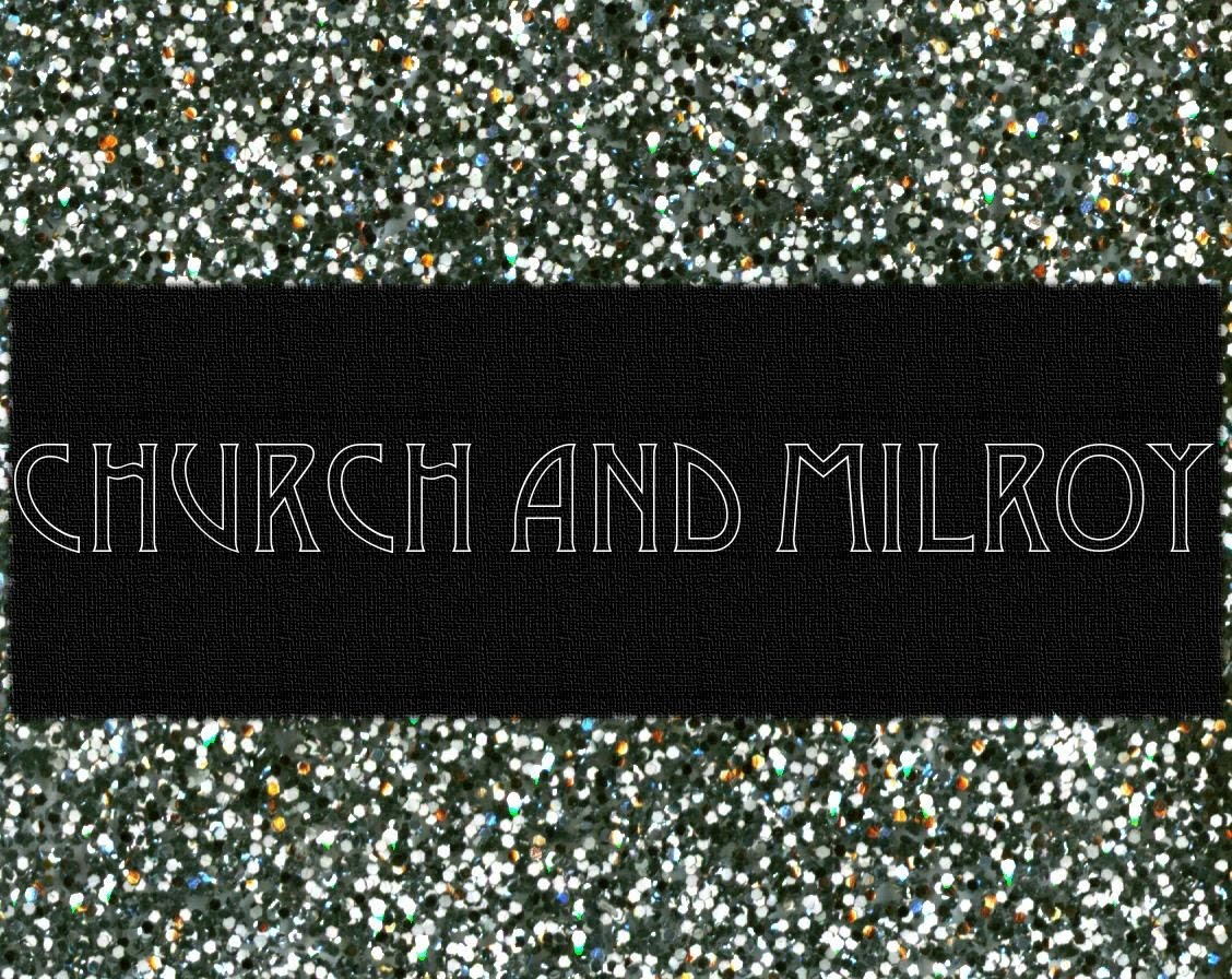 Church &amp; Milroy