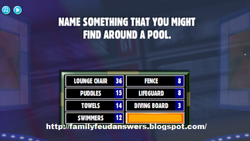 facebook family feud answers name something that you might find around a pool ForName Something You Might Find In A Swimming Pool
