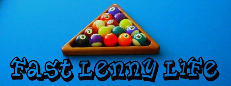Fast Lenny Life Pool Blog