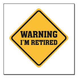 http://2.bp.blogspot.com/_dTs8O1sA99w/TNwmEUYi99I/AAAAAAAAAlY/h6yiVN62yXA/s320/Retired%2BWarning.jpg