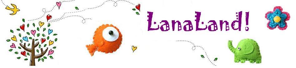 LanaLand!