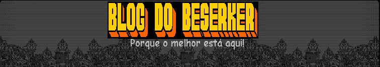 Blog do Beserker