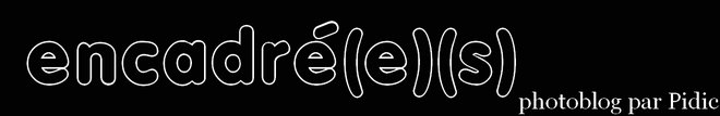 encadrées - Photoblog des encadrées, par Pidic