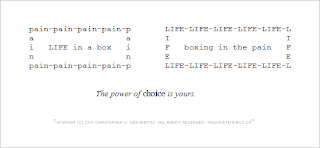 Life in a Box (This Pain) (c) Copyright 2011 Christopher V. DeRobertis. All rights reserved. insilentpassage.com