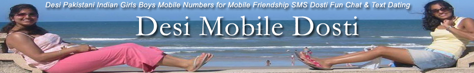Desi Mobile Dosti - Free Mobile Numbers