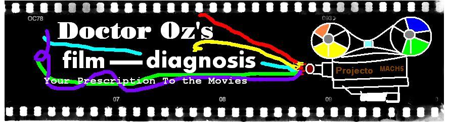 Doctor Oz's Film-Diagnosis