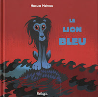 Le lion bleu - Hugues Mahoas