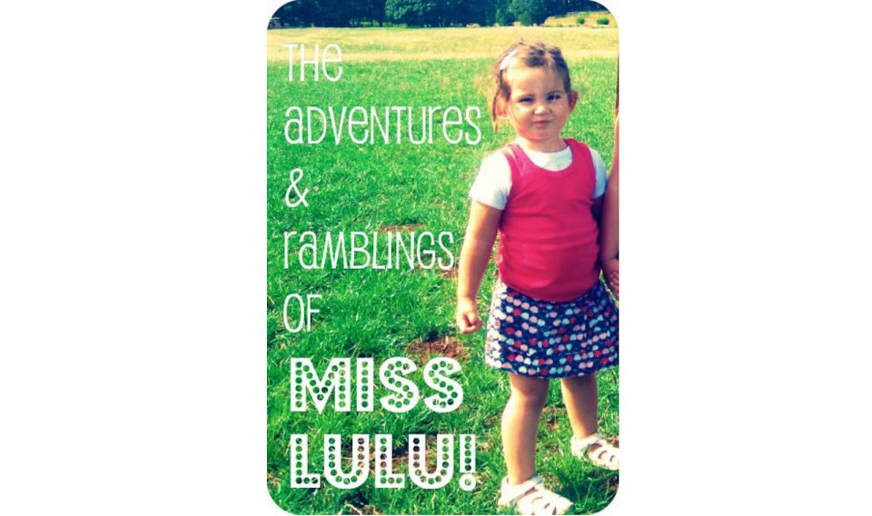 The Adventures & Ramblings of Miss Lulu