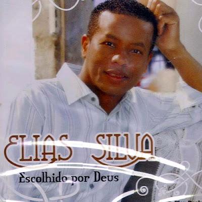 Elias Silva – Escolhido Por Deus