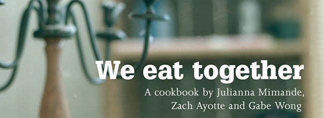 We eat together