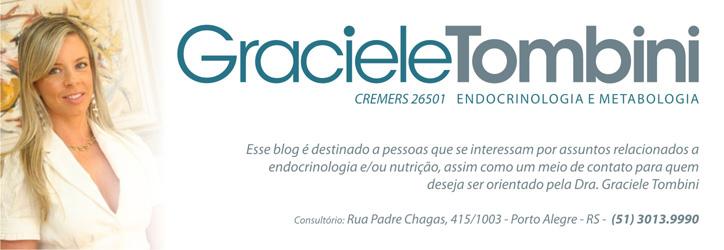 Dra. Graciele Tombini - Endocrinologista - Porto Alegre