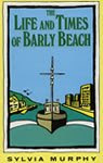 The Life and Times of Barly Beach