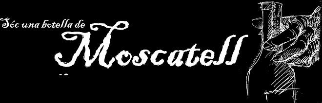Soc una botella de Moscatell