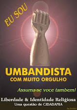 SOU UMBANDISTA! SOU DA UMBANDA!!!