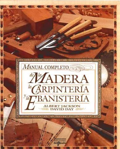 Manual completo de la madera la carpinter a y la - Foros de carpinteria ...