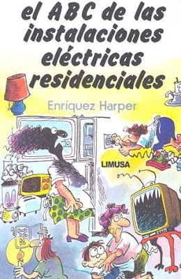 El ABC de las Instalaciones Eléctricas Residenciales por Gilberto Enríquez Harper