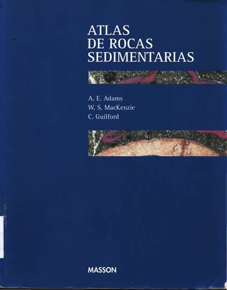 Atlas de Rocas Sedimentarias por A. Adams, W. MacKenzie y C. Guilford