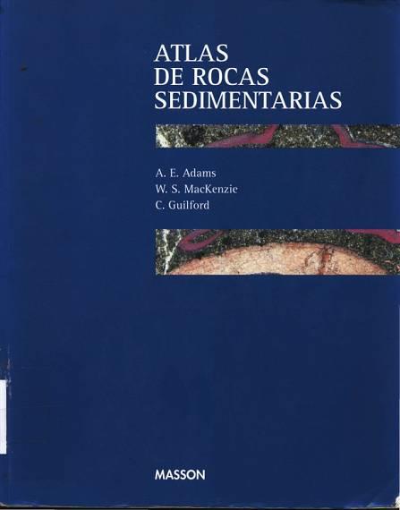 Atlas de Rocas Sedimentarias por A. Adams, W. MacKenzie y C. Guilford