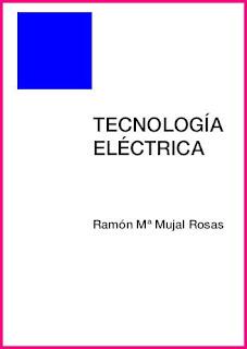 Tecnología Eléctrica por Ramón María Mujal Rosas