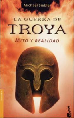 La Guerra de Troya Mito y realidad
