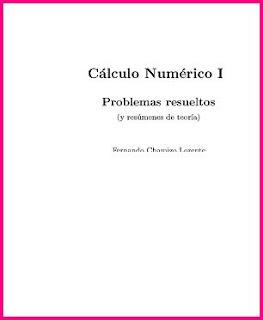 Calculo Numérico I, Resúmenes y Problemas Resueltos por Fernando Chamizo Lorente