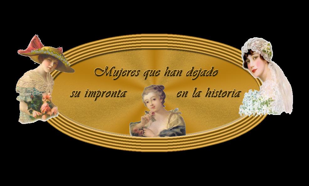 Mujeres que han dejado huella en la historia