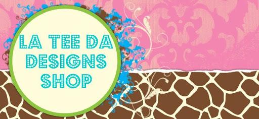 La Tee Da Designs Shop