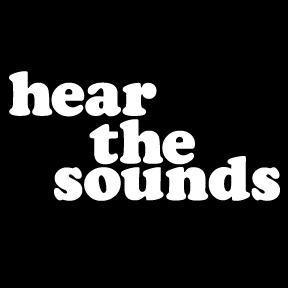 HEAR THE SOUNDS
