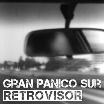Gran Pánico Sur - Retrovisor
