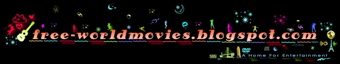 FREE WORLD MOVIE DOWNLOADS, FREE TOLLYWOOD, BOLLYWOOD, HOLLYWOOD MOVIE DOWNLOADS