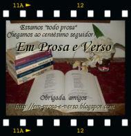100 seguidores do blog Em Prosa e Verso.