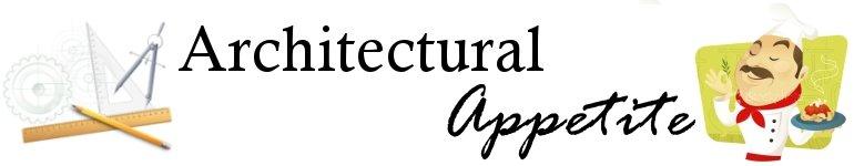 Architectural Appetite