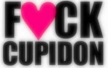 fuck cupidon !!
