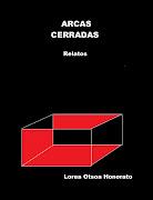 ARCAS CERRADAS. (LOREA OTSOA HONORATO