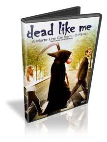 Dead Like Me: A Morte Lhe Cai Bem - O Filme