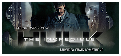 The Incuredible Hulk (Soundtrack) by Craig Armstrong - Review