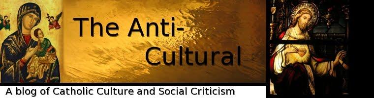 The Anti-Cultural