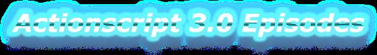 Actionscript 3.0 Episodes
