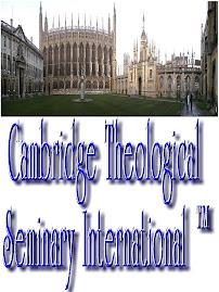 Cambridge Theological Seminary International ™  , Greatest Name In Biblical Education.
