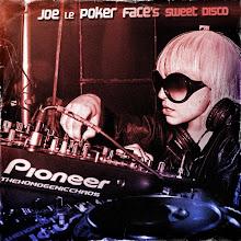 """""""Joe le Poker Face´s Sweet Disco"""""""