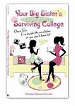 Your Big Sister's Guide to Surviving College by Christie Glascoe Crowder