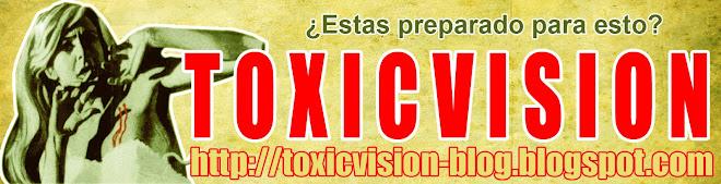 ToxicVision Blog