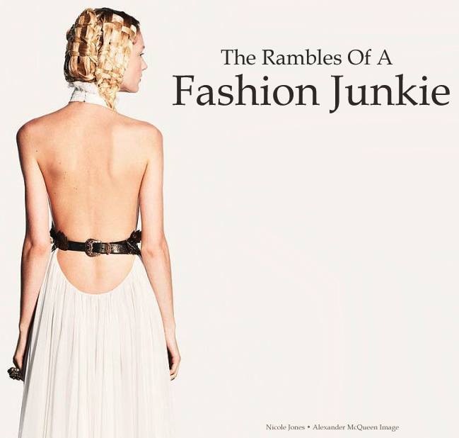 The Rambles of a Fashion Junkie