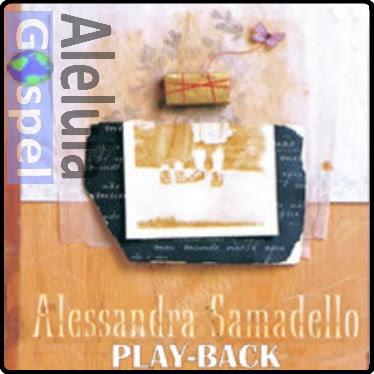 Alessandra Samadello - Meu Mundo N�o � Aqui (Playback)