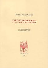 Pierre Peuchmaurd 'Parfaits dommages - L'Oie de Cravan Editeur